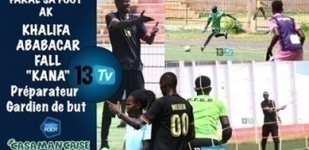 """Kana, préparateur de gardiens: """"Je forme plus de 300 gardiens, Sénégal bala gnouley khame nga déé"""""""