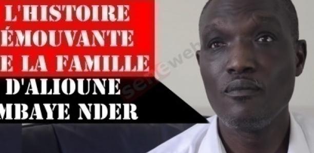 L'histoire émouvante de la famille d'Alioune Mbaye Nder